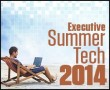 Executive Summer Tech 2014